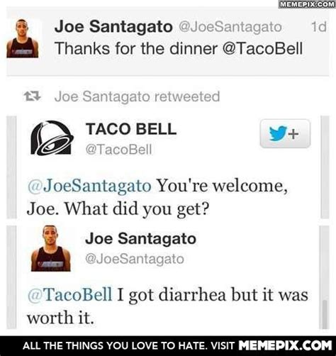 Its worth it on certain days   Taco bell, Funny memes