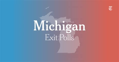 Michigan Exit Polls: How Different Groups Voted - The New